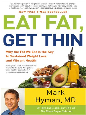 Eat Fat, Get Thin by Mark Hyman. AVAILABLE eBook.