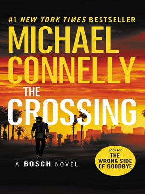 The Crossing by Michael Connelly. AVAILABLE eBook.