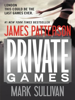 Private Games by James Patterson. AVAILABLE eBook.