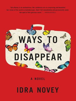 Ways to Disappear by Idra Novey. AVAILABLE eBook.
