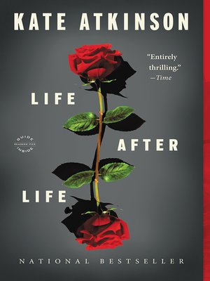 Life After Life by Kate Atkinson.                                              AVAILABLE eBook.