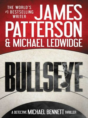 Bullseye by James Patterson. AVAILABLE eBook.