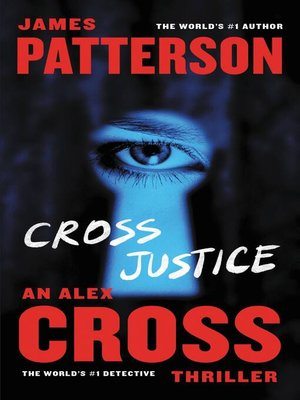 Cross Justice by James Patterson. AVAILABLE eBook.