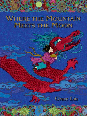Where the Mountain Meets the Moon by Grace Lin.                                              AVAILABLE eBook.