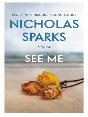 See Me by Nicholas Sparks. AVAILABLE eBook.