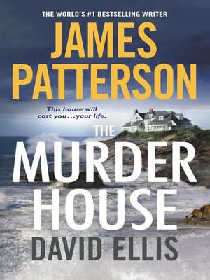The Murder House by James Patterson. AVAILABLE eBook.