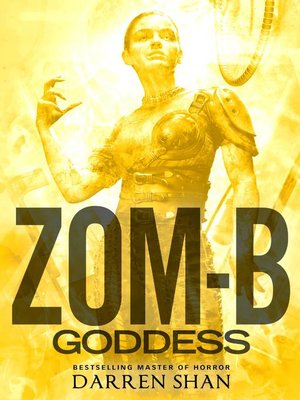 Zom-B Goddess by Darren Shan. AVAILABLE eBook.