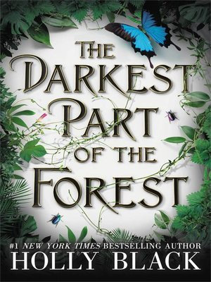 The Darkest Part of the Forest by Holly Black. AVAILABLE eBook.