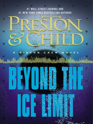 Beyond the Ice Limit by Douglas Preston.                                              AVAILABLE eBook.