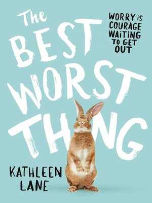 The Best Worst Thing by Kathleen Lane. AVAILABLE eBook.