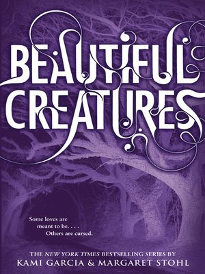 Beautiful Creatures by Kami Garcia. AVAILABLE eBook.