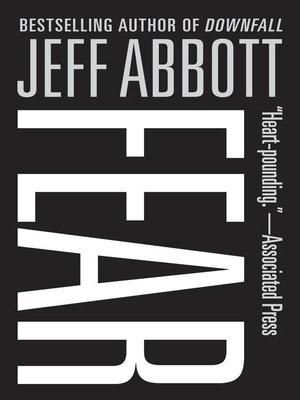 Fear by Jeff Abbott. AVAILABLE eBook.