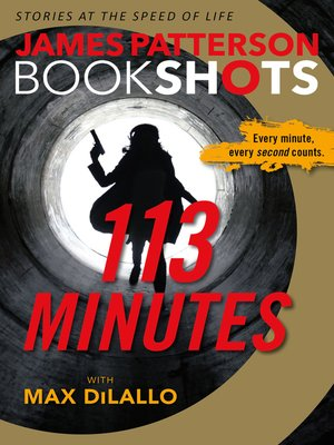 113 Minutes by James Patterson.                                              AVAILABLE eBook.
