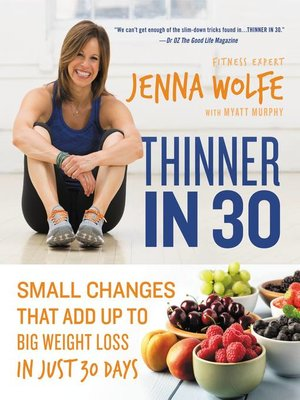 Thinner in 30 by Jenna Wolfe.                                              AVAILABLE eBook.