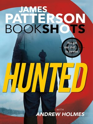 Hunted by James Patterson.                                              AVAILABLE eBook.