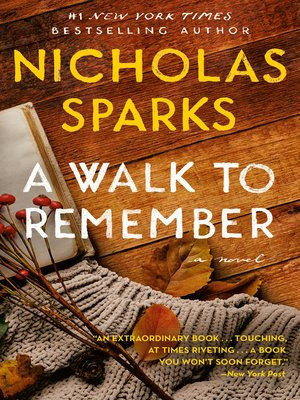 A Walk to Remember by Nicholas Sparks. AVAILABLE eBook.