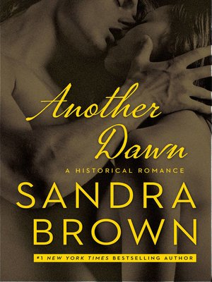 Another Dawn by Sandra Brown.                                              AVAILABLE eBook.