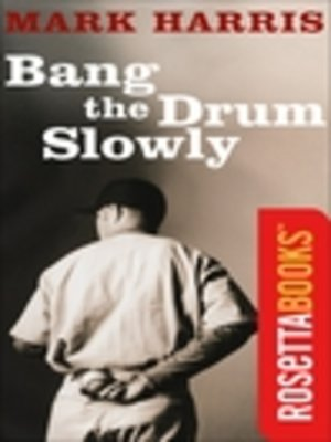 Bang The Drum Slowly by Mark Harris. AVAILABLE eBook.