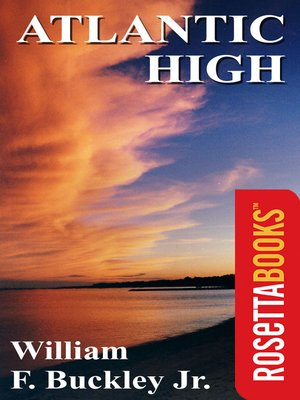 Atlantic High by William F. Buckley, Jr.. AVAILABLE eBook.