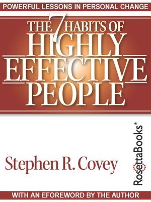 The 7 Habits of Highly Effective People by Stephen R. Covey.                                              AVAILABLE eBook.
