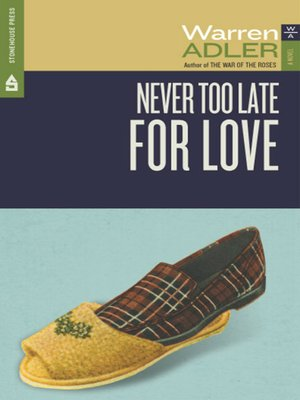 Never Too Late for Love by Warren Adler. AVAILABLE eBook.