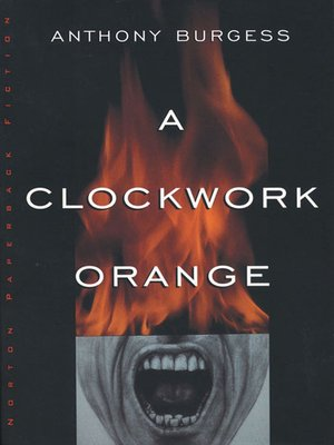 A Clockwork Orange by Anthony Burgess. AVAILABLE eBook.