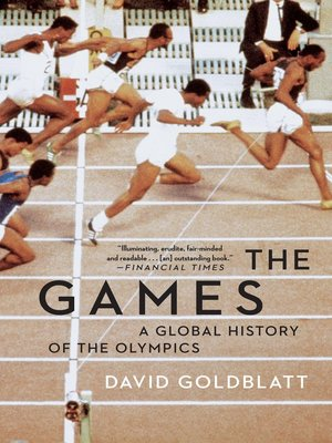 The Games by David Goldblatt. AVAILABLE eBook.