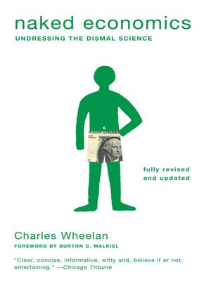 Naked Economics by Charles Wheelan. AVAILABLE eBook.