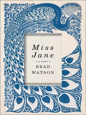 Miss Jane by Brad Watson. WAIT LIST eBook.