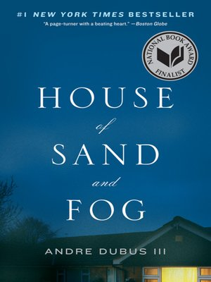 House of Sand and Fog by Andre Dubus III. WAIT LIST eBook.