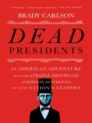 Dead Presidents by Brady Carlson. WAIT LIST eBook.