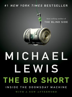 The Big Short by Michael Lewis. AVAILABLE eBook.