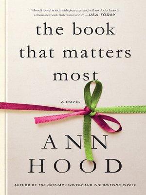 The Book That Matters Most by Ann Hood.                                              WAIT LIST eBook.