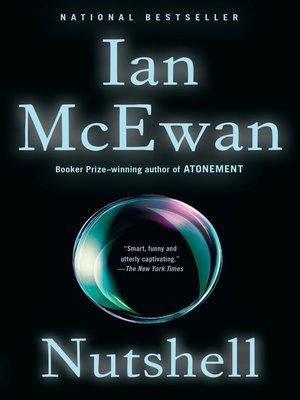 Nutshell by Ian McEwan.                                              AVAILABLE eBook.