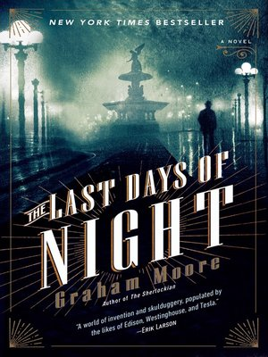 The Last Days of Night by Graham Moore. AVAILABLE eBook.