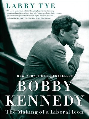 Bobby Kennedy by Larry Tye. AVAILABLE eBook.