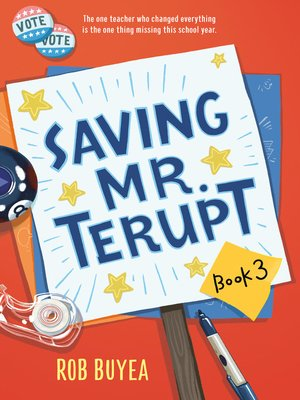 Saving Mr. Terupt by Rob Buyea. AVAILABLE eBook.