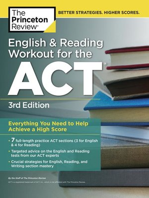 English and Reading Workout for the ACT by Princeton Review. AVAILABLE eBook.