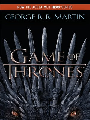 A Game of Thrones by George R. R. Martin.                                              AVAILABLE eBook.