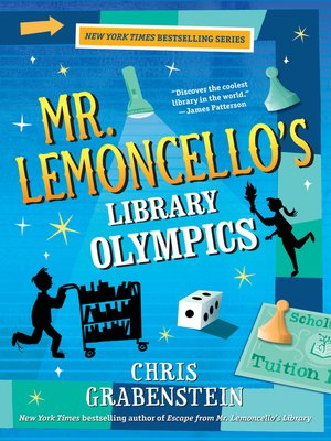 Mr. Lemoncello's Library Olympics by Chris Grabenstein. AVAILABLE eBook.