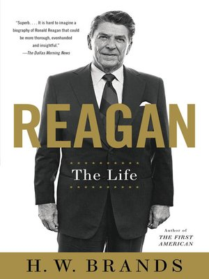 Reagan by H.W. Brands.                                              AVAILABLE eBook.
