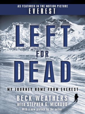 Left for Dead by Beck Weathers. AVAILABLE eBook.