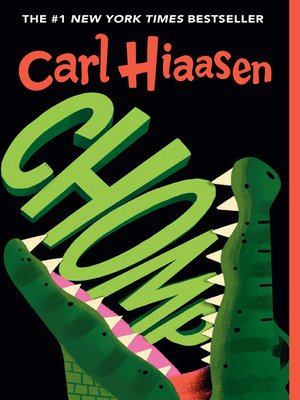 Chomp by Carl Hiaasen.                                              WAIT LIST eBook.