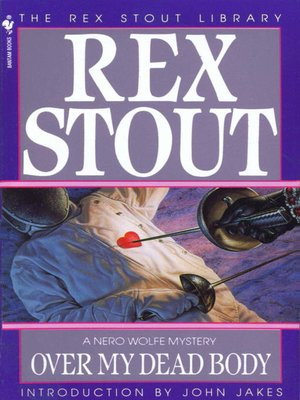 Over My Dead Body by Rex Stout. AVAILABLE eBook.
