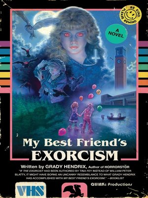 My Best Friend's Exorcism by Grady Hendrix.                                              AVAILABLE eBook.
