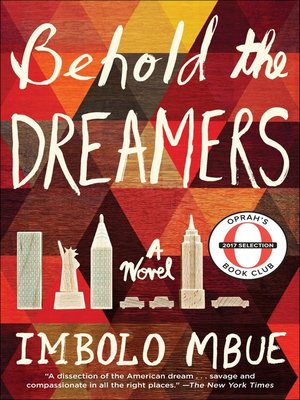 Behold the Dreamers by Imbolo Mbue. AVAILABLE eBook.