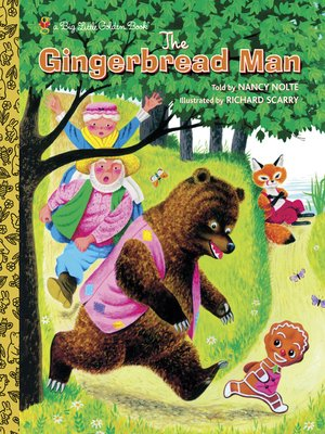 Richard Scarry's the Gingerbread Man by Nancy Nolte. AVAILABLE eBook.