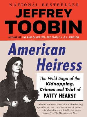 American Heiress by Jeffrey Toobin. AVAILABLE eBook.