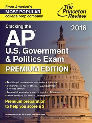 Cracking the AP U.S. Government & Politics Exam 2016, Premium Edition by Princeton Review. AVAILABLE eBook.