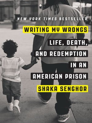 Writing My Wrongs by Shaka Senghor. AVAILABLE eBook.